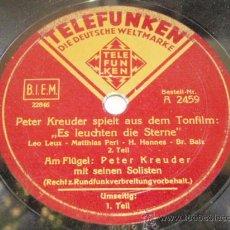 Discos de pizarra: PETER KREUDER SPIELT AUS DEM TONFILM 'ES LEUCHTEN DIE STERNE' GERMANY TELEFUNKEN. Lote 33261274