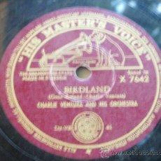 Discos de pizarra: CHARLIE VENTURA & HIS ORCHESTRA ( BIRDLAND - LULLABY IN RHYTHM ) SWEDEN HMV. Lote 33278240