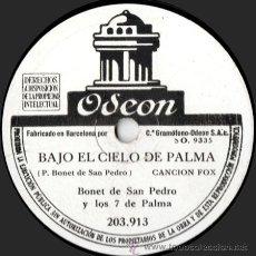 Discos de pizarra: BONET DE SAN PEDRO Y LOS 7 DE PALMA - BAJO EL CIELO DE PALMA - PIZARRA ODEON - 203.913. Lote 33373417