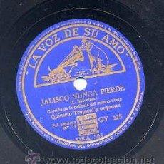 Discos de pizarra: JALISCO NUNCA PIERDE - QUINTETO TROPICAL Y ORQUESTA / JALISCO NUNCA PIERDE (LA VOZ DE SU AMO GY 425). Lote 33650669