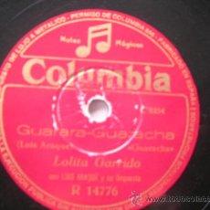 Discos de pizarra: LOLITA GARRIDO. GUARACHA (PIZARRA). Lote 34442181