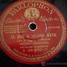 Discos de pizarra: IMPERIO ARGENTINA-AL QUE A HIERRO MATA. Lote 35021048