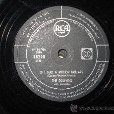 Discos de pizarra: THE DOLPHINS - CHICKEN SCRATCH , IF I HAD A MILLION DOLLARS (DISCO 78RPM EDITADO EN BELGICA). Lote 35359496