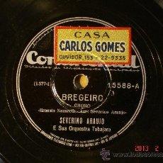 Discos de pizarra: SEVERINO ARAUJO E SUA ORCHESTRA TABAJARA - BREGEIRO (1-377-1) / SONOROSO (1-375-1). Lote 35834510