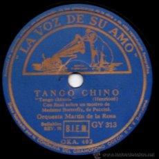 Discos de pizarra: ORQUESTA MARTÍN DE LA ROSA - TANGO CHINO / ALMA MÍA - PIZARRA LA VOZ DE SU AMO GY 313 - A28-1. Lote 36039498