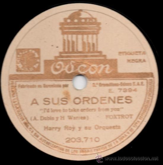 HARRY ROY Y SU ORQUESTA - A SUS ÓRDENES / LA MÚSICA DA VUELTAS - PIZARRA ODEON 203.710 - A28-3 (Música - Discos - Pizarra - Jazz, Blues, R&B, Soul y Gospel)
