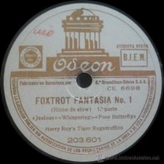 Discos de pizarra: HARRY ROY'S TIGER RAGAMUFFINS - FOXTROT FANTASÍA Nº 1 - PIZARRA ODEON 203.601 - ESPAÑA - A30-3. Lote 36083116