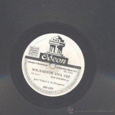 Discos de pizarra: JOSE VALERO Y SU ORQUESTA: SOLAMENTE UNA VEZ + TU Y YO. Lote 36595188