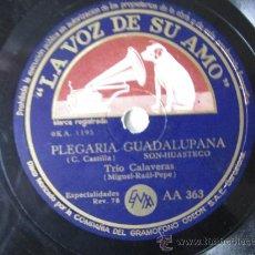 Discos de pizarra: PLEGARIA GUADALUPANA Y EL PAJARO CU TRIO CALAVERAS. Lote 37018843