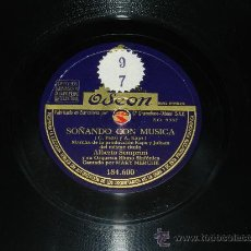 Discos de pizarra: ANTIGUO DISCO DE PIZARRA ALBERTO SEMPRINI Y SU ORQUESTA, SOÑANDO CON MUSICA, ¡ARSA Y OLE!, ODEON 184. Lote 37214640