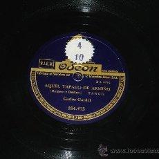 Discos de pizarra: ANTIGUO DISCO DE PIZARRA, CARLOS GARDEL, AQUEL TAPADO DE ARMIÑO Y NELLY, ED. ODEON 184.415, BUEN EST. Lote 37247841