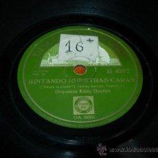 Discos de pizarra: QUE HERMOSO DIA (ISM´T THIS A LOVELY DAY)(IRVING BERLIN) FOXTROT ORQUESTA EDDY DUCHIN. Lote 37458044