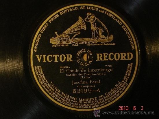 JOSEFINA PERAL - EL CONDE DE LUXEMBURGO - CANCION DEL PIERROT / JUAN PALMER - LA CURA DE AMOR (Música - Discos - Pizarra - Clásica, Ópera, Zarzuela y Marchas)