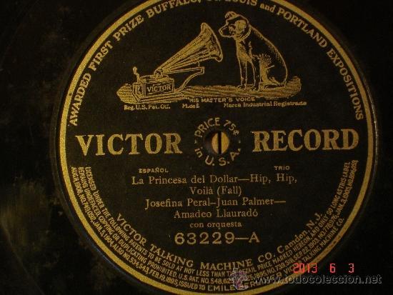 JOSEFINA PERAL / JUAN PALMER / AMADEU LLAURADÓ - LA PRINCESA DEL DOLLAR - HIP, HIP, VOILÀ (Música - Discos - Pizarra - Clásica, Ópera, Zarzuela y Marchas)