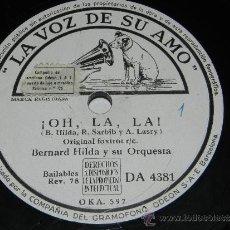 Discos de pizarra: DISCO PIZARRA DE BERNARDO HILDA Y SU ORQUESTA, OH, LA LA Y DULCEMENTE, DA 4381 LA VOZ DE SU AMO - 25. Lote 37894049