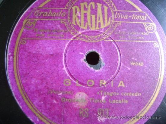 DISCO DE PIZARRA REGAL RS913. ORQUESTA TÍPICA LACALLE: GLORIA / JÚRAME (Música - Discos - Pizarra - Otros estilos)