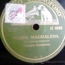 Discos de pizarra: DISCO DE PIZARRA LA VOZ DE SU AMO AE4543. ORQUESTA CASABLANCA: MARÍA MAGDALENA / MI JACA. Lote 38335491
