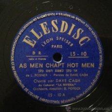 Discos de pizarra: DAVE CASH - AS MEN CHAPT HOT MEN / SEI SUGEN NICHT YO (MÚSICA KLEZMER Y SWING) FRANCIA. Lote 38583508