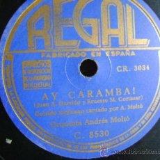 Discos de pizarra: DISCO DE PIZARRA REGAL C8530 DE 10 PULGADAS. ORQUESTA ANDRÉS MOLTÓ: AY CARAMBA / MARIQUITA. CORRIDO . Lote 39164083