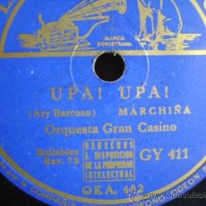 Discos de pizarra: DISCO DE PIZARRA LA VOZ DE SU AMO GY411 DE 10 PULGADAS. ORQUESTA GRAN CASINO: UPA UPA / TIROLIROLIRO. Lote 39164274