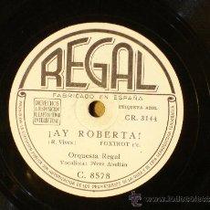Discos de pizarra: ORQUESTA REGAL - AY ROBERTA (CR3144) / AEIOU (CR3139) - REGAL C8578. Lote 39096419