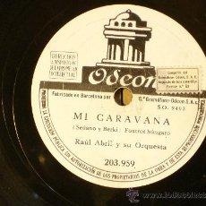 Discos de pizarra: RAUL ABRIL Y SU ORQUESTA - MI CARAVANA / MI ESTRELLA FAVORITA - ODEON 203.959. Lote 39102800