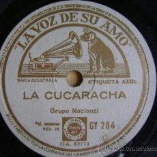 Discos de pizarra: DISCO DE PIZARRA LA VOZ DE SU AMO GY284. GRUPO NACIONAL: LA CUCARACHA / ALLÁ EN EL RANCHO GRANDE. Lote 39179452