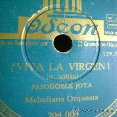 Discos de pizarra: DISCO DE PIZARRA ODEÓN 204008. MELODIANS ORQUESTA: ¡VIVA LA VIRGEN! + ORQ DALVÓ: ¡EN ER MUNDO...!. Lote 39179992