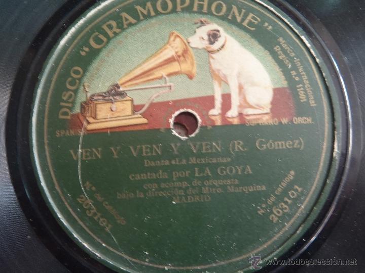 DISCO DE PIZARRA VEN Y VEN LA GOYA LA VOZ DE SU AMO (Música - Discos - Pizarra - Flamenco, Canción española y Cuplé)