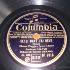 Discos de pizarra: DISCO COLUMBIA SI LOIN DE TOI Y CELUI DONT J`AI REVE. Lote 40036678