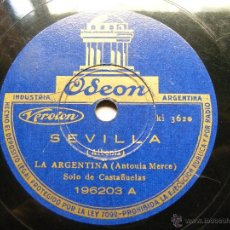 Discos de pizarra: ANTONIA MERCE LA ARGENTINA ODEON 196203 78 SEVILLA / SERENATA ANDALUZA. Lote 40804929