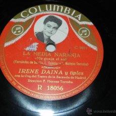 Discos de pizarra: ANTIGUO DISCO DE PIZARRA DE IRENE DAINA DISCO DE PIZARRA 78 RPM. LA MEDIA NARANJA (LA MARGARITA / ME. Lote 40981986