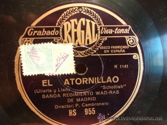 PIZARRA !! BANDA REGIMIENTO WAD-RAS DE MADRID. EL ATORNILLAO. SELLO REGAL 25 CM. *** LEER. (Música - Discos - Pizarra - Solistas Melódicos y Bailables)