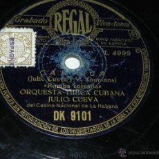 Discos de pizarra: DISCO DE PIZARRA ORQUESTA TIPICA CUBANA JULIO CUEVA, CARIOCA DK 9101, ORQUESTA VIVA-TONAL Y CORO, ED. Lote 42338950