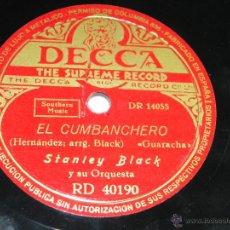 Discos de pizarra: DISCO DE PIZARRA STANLEY BLACK, EL CUMBANCHERO / EL PAJARO DE LA JUNGLA, GUARACHA Y RUMBA, ED. DECCA. Lote 42340110