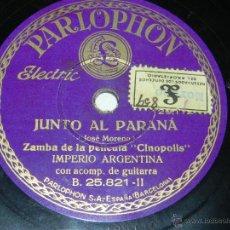 Discos de pizarra: DISCO DE PIZARRA DE IMPERIO ARGENTINA, PARLOPHON B. 25.821 - II JUNTO AL PARANA, DORITA, BUEN ESTADO. Lote 42340834