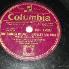 Discos de pizarra: DISCO DE PIZARRA DE LA BBC DANCE ORCHESTRA, COLUMBIA FB 1288, THE BROKEN RECORD, NOVESLTY FOX TROT Y. Lote 42341066