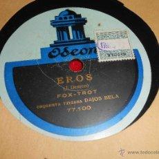 Discos de pizarra: ORQUESTA TZIGANA DAJOS BELA EL DICTADOR / EROS ODEON 77099 JAZZ ESPAÑA SPAIN 12 PULGADAS. Lote 43177653