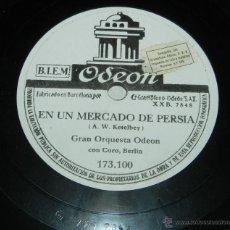 Discos de pizarra: DISCO DE PIZARRA EN UN MERCADO DE PERSIA. EN EL JARDÍN DEL MONASTERIO - GRAN ORQUESTA ODEÓN, N. 1731. Lote 43466821
