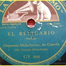 Discos de pizarra: DISCO DE PIZARRA LA VOZ DE SU AMO GY860. ORQUESTA MELACHRINO: EL RELICARIO / ESTRELLITA (PONCE). Lote 43644469