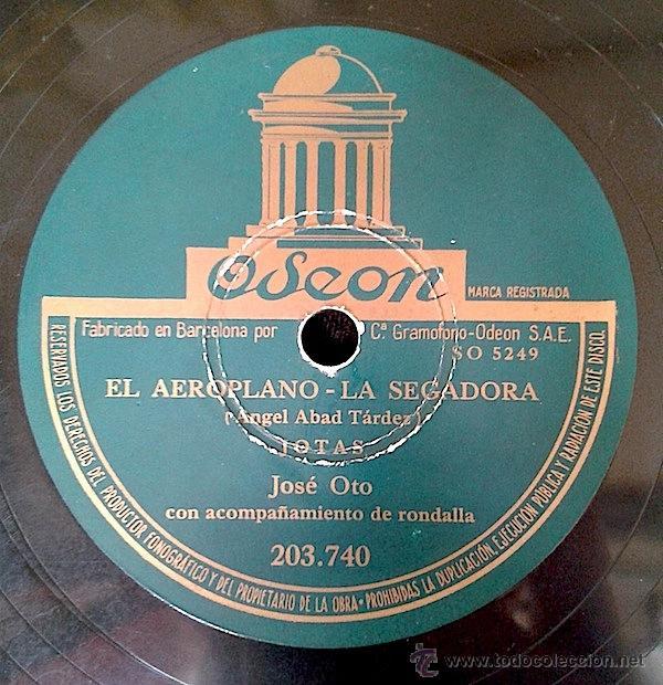 JOSE OTO - EL AEROPLANO - LA SEGADORA / EL DIA QUE YO NACI - LA FEMATERA 78RPM -JOTAS- (Música - Discos - Pizarra - Bandas Sonoras y Actores )