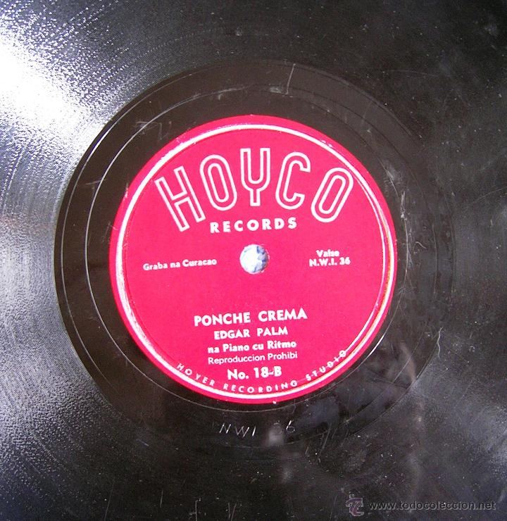 Discos de pizarra: DISCO 78 RPM PIZARRA - EDGAR PALM DESDE CURACAO - PONCHE CREMA. BROE JON. - Foto 3 - 44327164