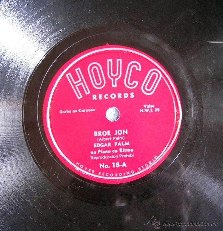 Discos de pizarra: DISCO 78 RPM PIZARRA - EDGAR PALM DESDE CURACAO - PONCHE CREMA. BROE JON. - Foto 5 - 44327164