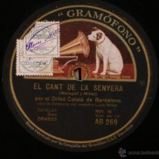 Discos de pizarra: ORFEO CATALÀ DE BARCELONA - EL CANT DE LA SENYERA / L'EMIGRANT - LA VOZ DE SU AMO AB 269. Lote 44926352