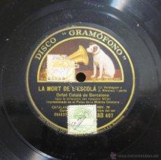 Discos de pizarra: ORFEÓ CATALÁ DE BARCELONA - LA MORT DE L'ESCOLÁ - PIZARRA 12'' DISCO GRAMÓFONO - AB 407 - 1935. Lote 45041525
