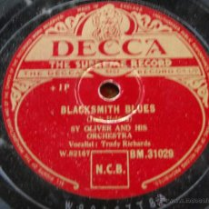 Discos de pizarra: SY OLIVER AND HIS ORCHESTRA, VOCALIST;TRUDY RICHARDS (ANY TIME - BLACKSMITH BLUES) DECCA. Lote 45068183