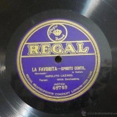 Discos de pizarra: HIPÓLITO LÁZARO - LA FAVORITA - SPIRITO GENTIL - PIZARRA MONOFACIAL 12'' REGAL - 48748 - 1924. Lote 45086408