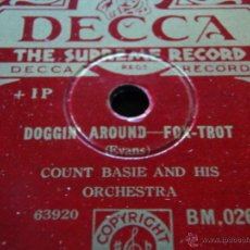 Discos de pizarra: COUNT BASIE & HIS ORCHESTRA ( DOGGIN' AROUND - BLUE AND SENTIMENTAL ) ENGLAND DECCA. Lote 45140055