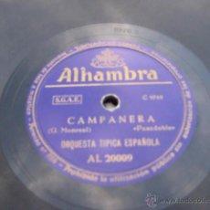 Discos de pizarra: ANTIGUO DISCO PIZARRA : ORQUESTA TÍPICA ESPAÑOLA : CAMPANERA (PASODOBLE); EL CHIQUETIN (SEVILLANAS). Lote 45283811