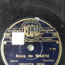 Discos de pizarra: ORQUESTA REGAL. ROSA DE MADRID. MAJEZAS. Lote 46620335